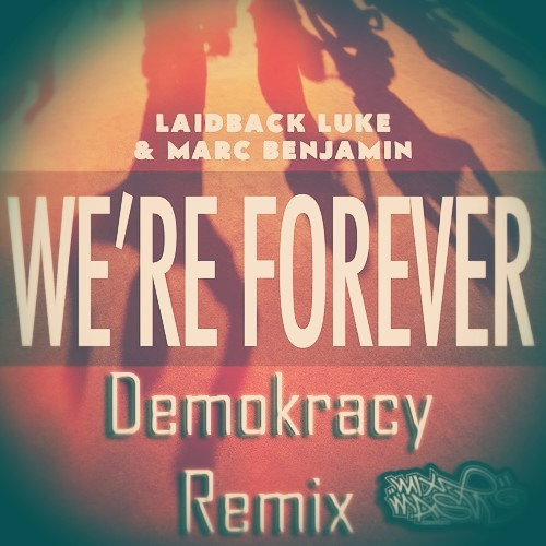 We're Forever (Demokracy Remix