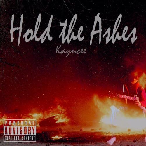 Hold the Ashes (prod. Kayncee & Dragren)