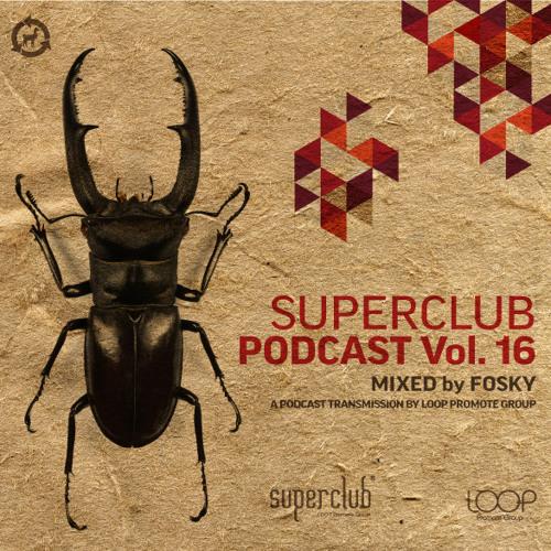 SUPERCLUB PODCAST VOL. 16 by FOSKY