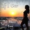 Jah Maoli If I Ever (feat. J Boog)
