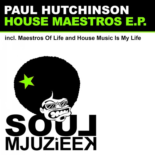 OUT NOW! Paul Hutchinson - Maestros Of House (Original Mix)