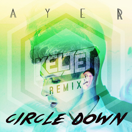 Ayer - Circle Down (Keljet Remix) [Free Download]