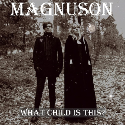 Magnuson - What Child Is This