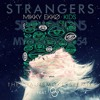 Seven Lions - Strangers (feat. Tove Lo) vs. Mikky Ekko- Kids (The Chainsmokers Remix)