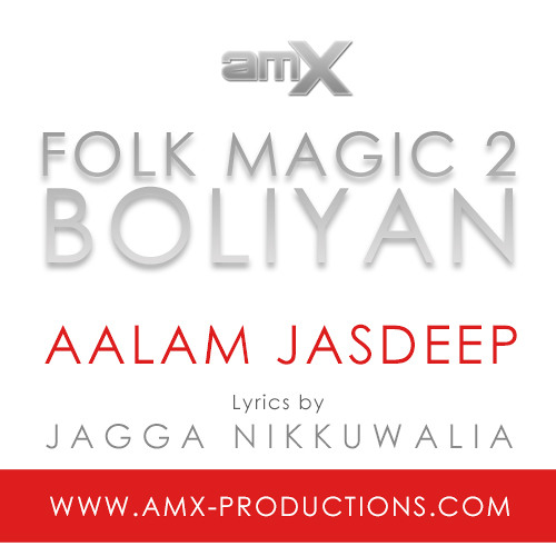 Folk Magic 2 Boliyan | AMX Ft Aalam Jasdeep (FREE DOWNLOAD)