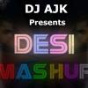 DJ AJK - Desi Mashup