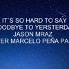 It´s So Hard To Say Goodbye To Yesterday Jason Mraz- Cover Marcelo Peña