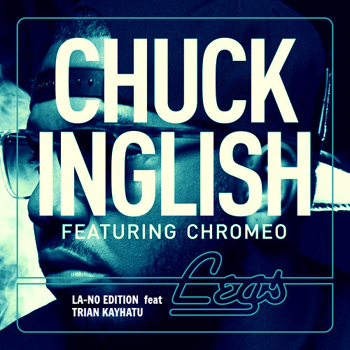 Chuck Inglish - Legs ( LA-NO EDITION ) Feat Trian Kayhatu