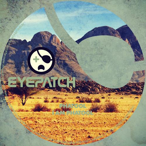 Phatool - I Am Phatool (Eyepatch Recordings)