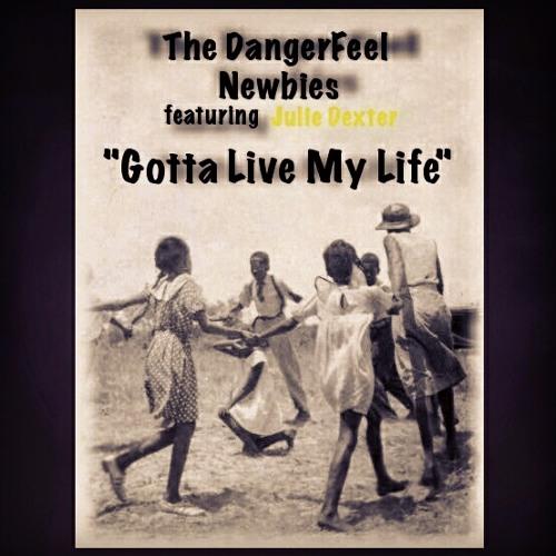 Gotta Live My Life featuring Julie Dexter