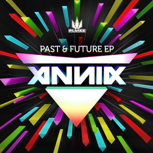Annix - Past & Future EP - Playaz Recordings