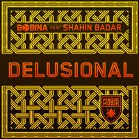 OUT NOW! Bobina feat. Shahin Badar - Delusional (RGC 299)