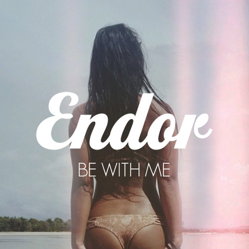 Endor & Midnight City - Be With Me (Ft. Romany)