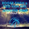 TEASER Roger Shah & Sied Van Riel ft. Jennifer Rene - Without You (Original Mix) [MAGIC 086]