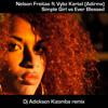 Dj Adickson Ft Nelson Freitas & Vybz Kartel - Simple Girl Vs Ever Blessed (ADI'RMX)
