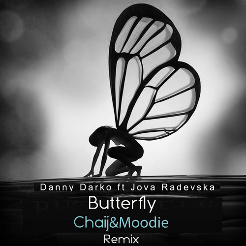 Danny Darko Ft. Jova Radevska - Butterfly (Chaij&Moodie Remix)