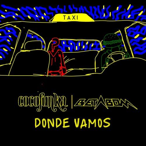 """BETABOM x COCOFUNKA - """"Donde Vamos"""""""