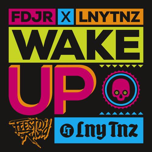 FDJR & LNY TNZ - Wake Up *FREE DOWNLOAD*