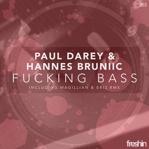 Paul Darey & Hannes Bruniic - Fucking Bass (Magillian And Eri2 Remix) [Freshin]