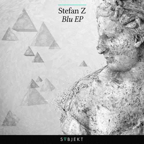Stefan Z - BLU [BLU EP] [OUT NOW!]