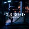 Elk Road - Losing Sleep