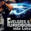 MC CHARA E ANDREZINHO DO COMPLEXO - VELOSOS E FURIOSOS VIDA LOKA (DJS BRUNO DA SERRA E SIMPSON)