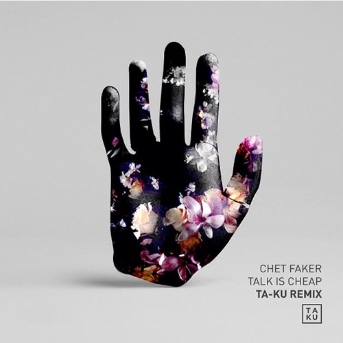 Chet Faker - Talk is Cheap (Ta-ku Remix)