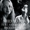 Need to Heal (feat. Samanta Liza) (prod. FrancLee)