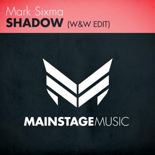 Mark Sixma - Shadow (W&W Edit)