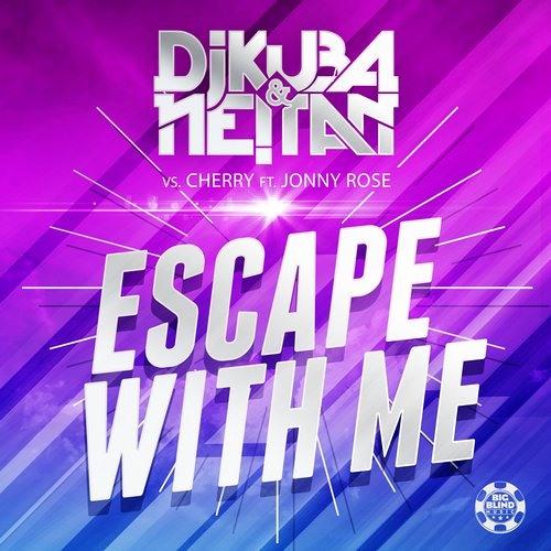 Dj KUBA & NE!TAN vs Cherry ft. Jonny Rose - Escape With Me (Dirty Ducks Remix) [OUT NOW]