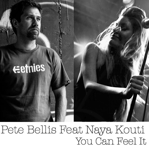 Pete Bellis Feat. Naya Kouti - You Can Feel It (Original Mix)