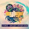 E-Force - Daylight anthem 2014