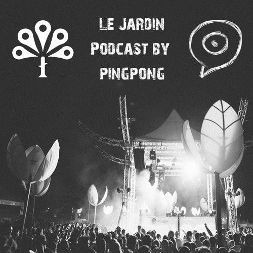Le Jardin 2014 Podcast By Pingpong