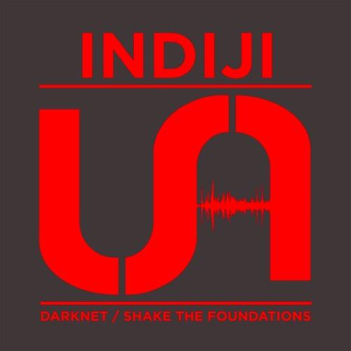 Indiji - Darknet / Shake The Foundations (UA007) [FKOF Promo]