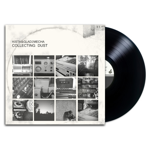 "Kista & Glad2Mecha - 'Collecting Dust' LP - LTD 12"" Vinyl - SNIPPETS (OUT NOW)"