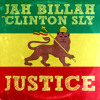 Jah Billah Ft Clinton Sly - Justice by Clinton Sly