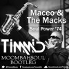 Maceo & The Macks - Soul Power '74 (Timmid's Moombahsoul 2014 Bootleg)