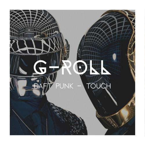 Daft Punk - Touch (G-Roll Remix)