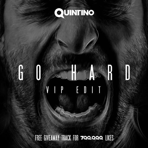 Quintino - Go Hard (Quintino VIP Edit)[FREE DOWNLOAD]