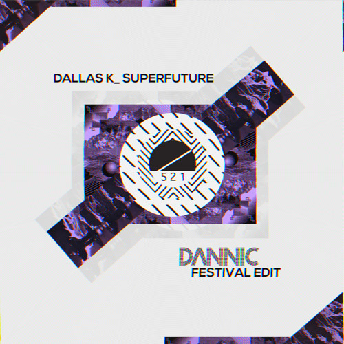 Dallas K - Superfuture (Dannic Festival Edit)
