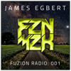 James Egbert: FUZION RADIO #001