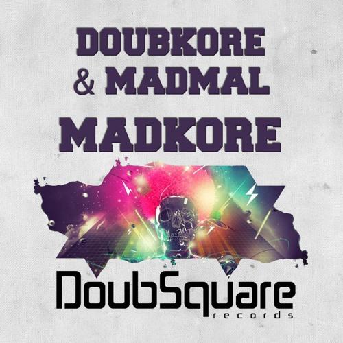 DoubKore & MadMal - MadKore (Original Mix) ! #45 IN TOP !