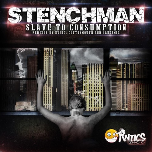 Stenchman - Slave To The Consumption (Cottonmouth Remix) OUT NOW