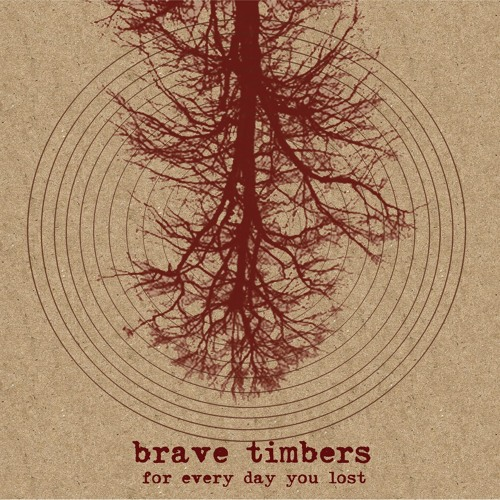 brave timbers - 'for every day you lost' album sampler