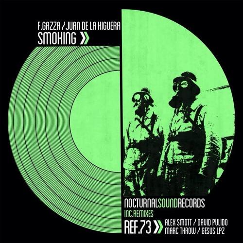 F.Gazza,Juan De La Higuera - Smoking (Alex Smott,David Pulido Remix)