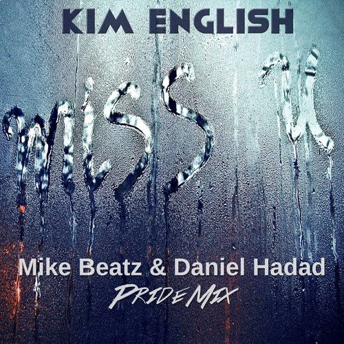 Kim English - Missing You (Mike Beatz & Daniel Hadad Pride Mix)