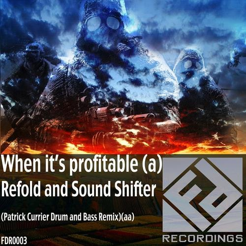 When its profitable..Refold and Sound Shifter (Faction Digital recordings)