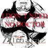 I don´t need no doctor