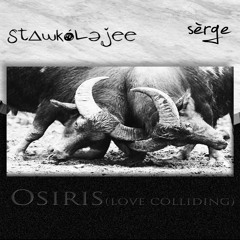 Osiris (Love Colliding) feat. Serge Erege