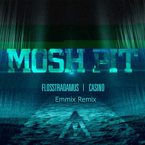 Flosstradamus- Mosh Pit (Emmix Remix)